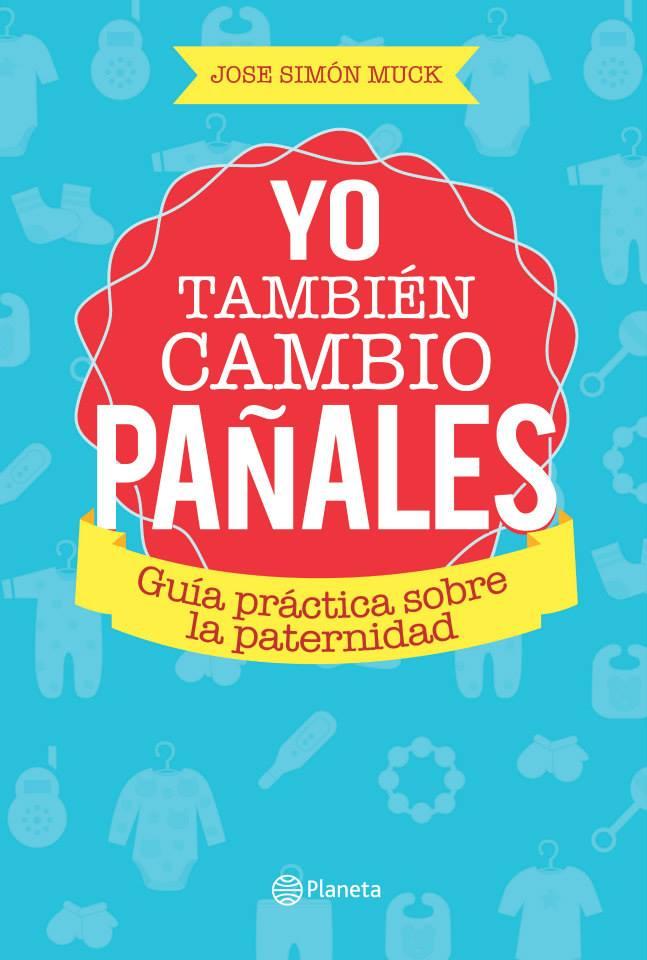 Yo también Cambio Pañales - Jose Simón Muck PapaPalabras.com
